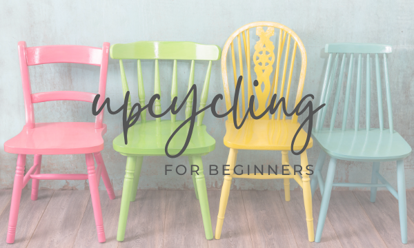 DIY UPCYCLE IDEAS FOR BEGINNERS
